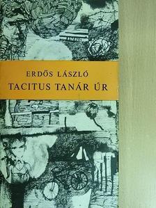 Erdős László - Tacitus tanár úr [antikvár]