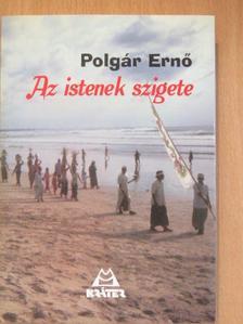 Polgár Ernő - Az istenek szigete [antikvár]