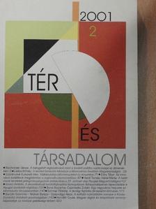 Baráth Gabriella - Tér és Társadalom 2001/2. [antikvár]