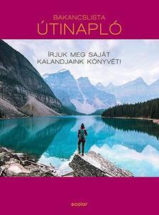 Kath Stathers - Bakancslista: Útinapló - Írjuk meg saját kalandjaink könyvét!