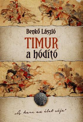 Benkő László - Timur, a hódító