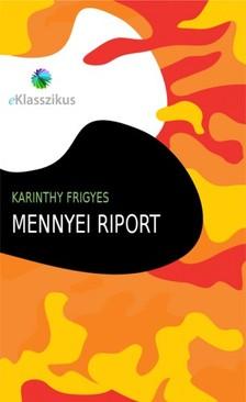 Karinthy Frigyes - Mennyei riport [eKönyv: epub, mobi]