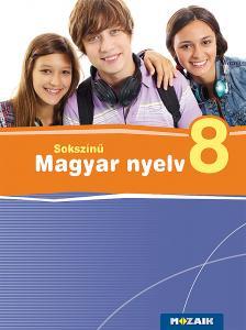 MS-2368 Sokszínű magyar nyelv tankönyv 8.o. (Digitális hozzáféréssel)