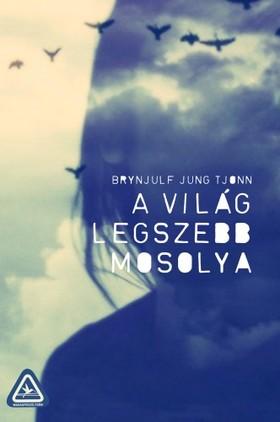 Brynjulf Jung Tjonn - A világ legszebb mosolya [eKönyv: epub, mobi]