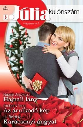 Natalie Anderson, Kimberly Lang, Liz Fielding - Júlia különszám 48. kötet (Hajnali lány, Az árulkodó kép, Karácsonyi angyal) [eKönyv: epub, mobi]