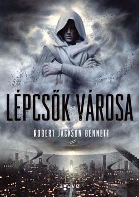 Robert Jackson Bennett - Lépcsők városa