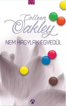 Colleen Oakley - Nem hagylak egyedül [nyári akció]