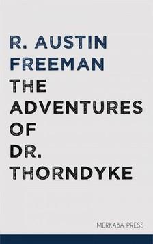 FREEMAN, R. AUSTIN - The Adventures of Dr. Thorndyke [eKönyv: epub, mobi]