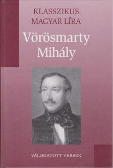 Vörösmarty Mihály - Vörösmarty Mihály - Válogatott versek [antikvár]