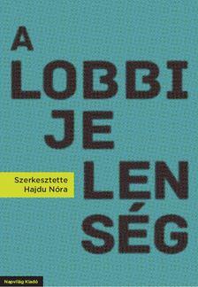 Hajdu Nóra - A lobbijelenség [antikvár]