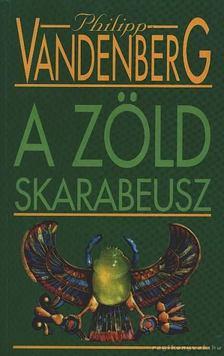 Philipp Vandenberg - A zöld skarabeusz [antikvár]