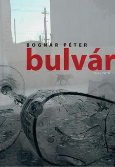 Bognár Péter - Bulvár [antikvár]