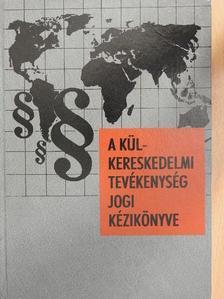 Dr. Bánrévy Gábor - A külkereskedelmi tevékenység jogi kézikönyve [antikvár]