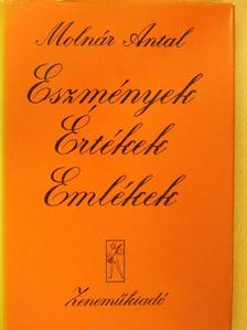 Molnár Antal - Eszmények, értékek, emlékek [antikvár]