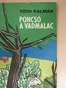 Tóth Kálmán - Poncsó a vadmalac [antikvár]