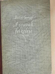 Bálint György - A szavak felkelése [antikvár]