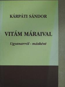 Kárpáti Sándor - Vitám Máraival (dedikált példány) [antikvár]