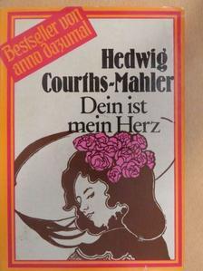 Hedwig Courths-Mahler - Dein ist mein Herz [antikvár]