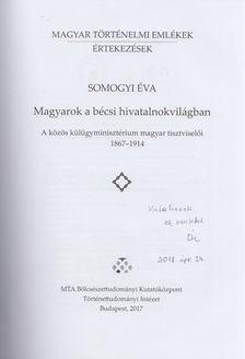 SOMOGYI ÉVA - Magyarok a bécsi hivatalnokvilágban (dedikált) [antikvár]