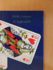 Király Levente - A legkisebb [antikvár]