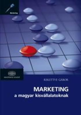 Rekettye Gábor - Marketing a magyar kisvállalatoknak