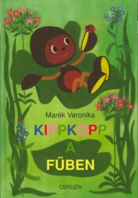 MARÉK VERONIKA- - Kipp-Kopp a fűben