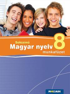 MS-2369 Sokszínű magyar nyelv munkafüzet 8.o.