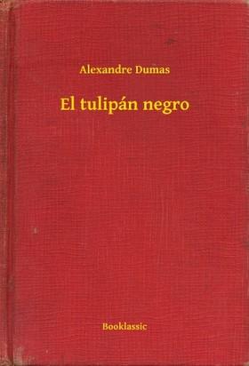 Alexandre DUMAS - El tulipán negro [eKönyv: epub, mobi]