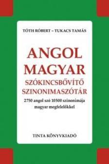 Tóth Róbert, Tukacs Tamás - Angol-magyar szókincsbővítő szinonimaszótár