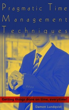 Lundqvist Damon - Pragmatic Time Management Techniques [eKönyv: epub, mobi]