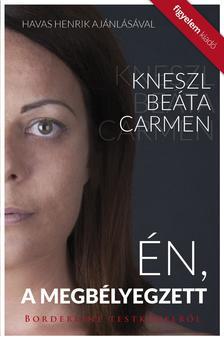 Kneszl Beáta Carmen - Én, a megbélyegzett