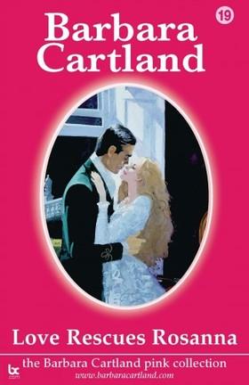 Barbara Cartland - Love Rescues Rosanna [eKönyv: epub, mobi]