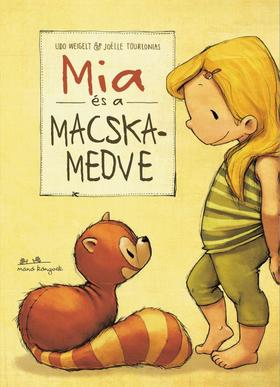 Udo Weigelt - Joelle Tourlonias - Mia és a macskamedve