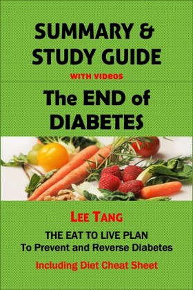 Ang Lee - Summary & Study Guide - The End of Diabetes [eKönyv: epub, mobi]