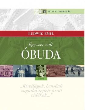 Ludwig Emil - Egyszer volt Óbuda