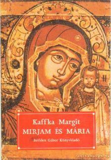 Kaffka Margit - Mirjam és Mária [antikvár]