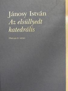 Jánosy István - Az elsüllyedt katedrális [antikvár]