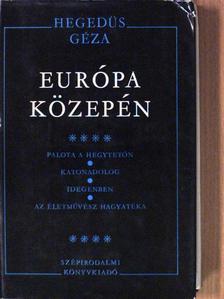 Hegedűs Géza - Európa közepén IV. [antikvár]