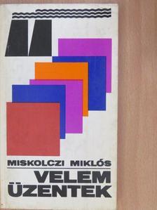 Miskolczi Miklós - Velem üzentek [antikvár]