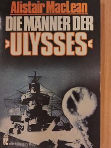 Alistair MacLean - Die Männer der »Ulysses« [antikvár]