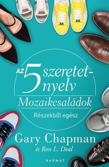 Gary Chapman, Ron L. Deal - Az 5 szeretetnyelv - Mozaikcsaládok