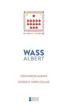Wass Albert - Tizenhárom almafa / Elvásik a veres csillag