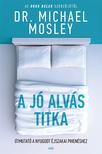 Dr. Michael Mosley - A jó alvás titka