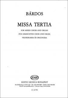 BÁRDOS LAJOS - MISSA TERTIA VEGYESKARRA ÉS ORGONÁRA
