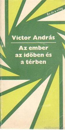 Victor András - Az ember az időben és a térben [antikvár]