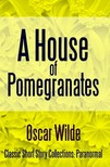 Oscar Wilde - A House of Pomegranates [eKönyv: epub, mobi]