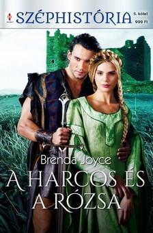 Joyce Brenda - A harcos és a rózsa (Felföldi rózsák 1.) [eKönyv: epub, mobi]