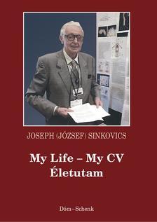 Joseph (József) Sinkovics - My Life - My CV, Életutam