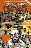 Robert Kirkman - The Walking Dead Élőhalottak 20. Nyílt háború - Első rész