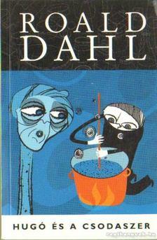 Roald Dahl - Hugó és a csodaszer / A fantasztikus róka úr és a három gazda [antikvár]